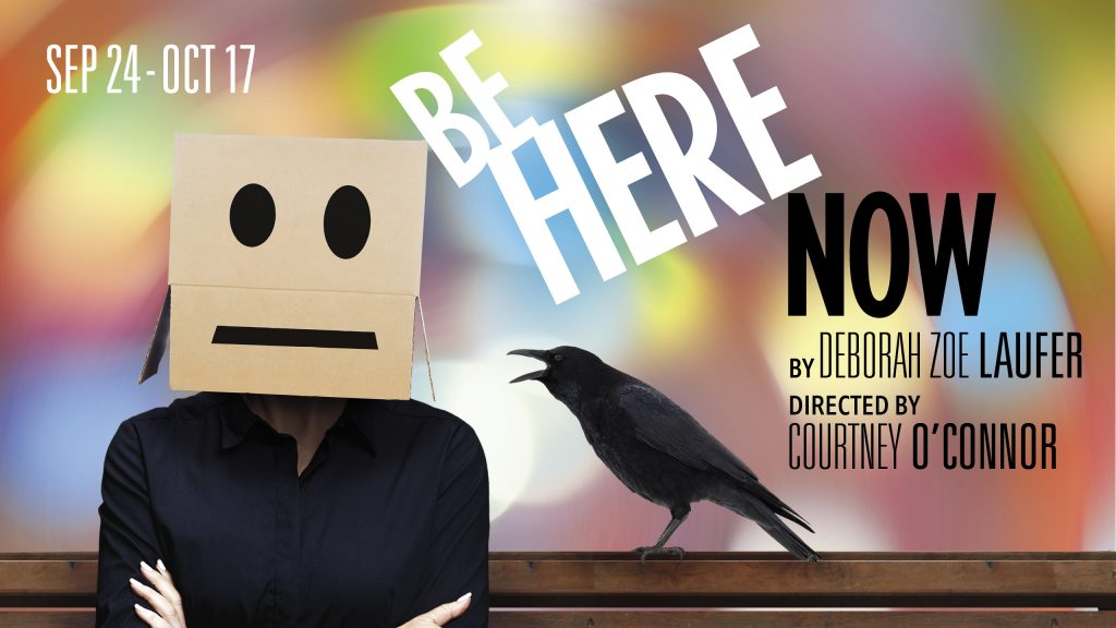 Be Here Now September 24 through October 17