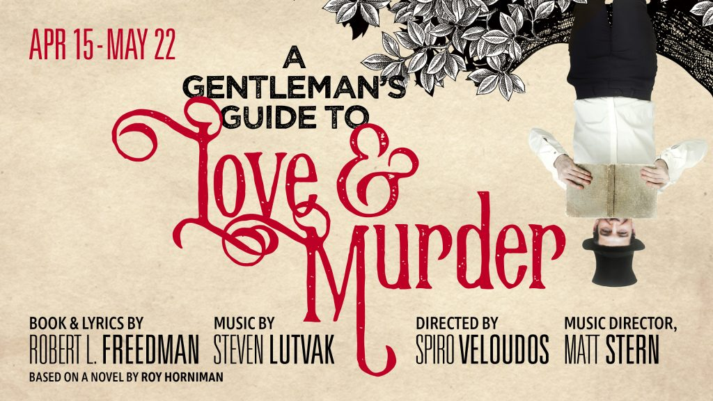 A Gentleman's Guide to Love and Murder April 15 through May 22